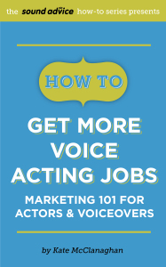 How To Get More Voice Acting Jobs Marketing 101 for Actors & Voiceovers