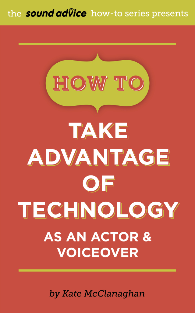 How To Take Advantage of Technology as an Actor & Voiceover