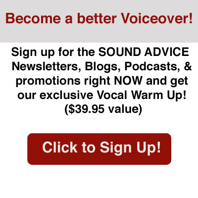 Sign up for the SOUND ADVICE Newsletters, Blogs, Podcasts, and promotions.