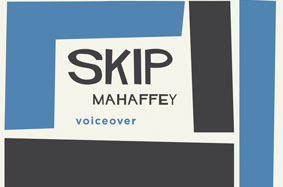 Skip Mahaffey Voice Over